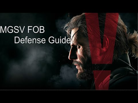 MGSV FOB Defense Guide