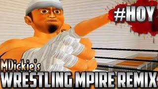 MDickie's Wrestling MPire Remix
