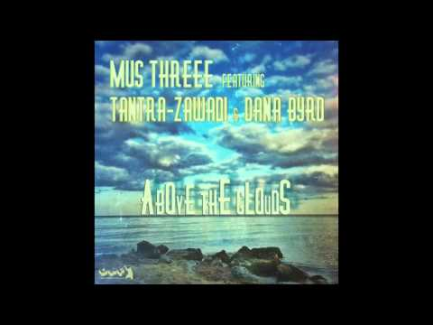 Mus Threee feat. Tantra Zawadi & Dana Byrd - Above The Clouds (The Funklovers & Marc Riwer Sunset)