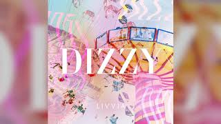 LIVVIA - Dizzy (Official Audio)