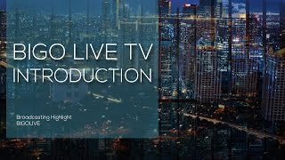 BIGO LIVE TV  -  INTRODUCTION