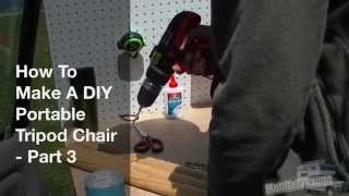 How To Make A Portable Diy Tripod Camping Stool - Part 3