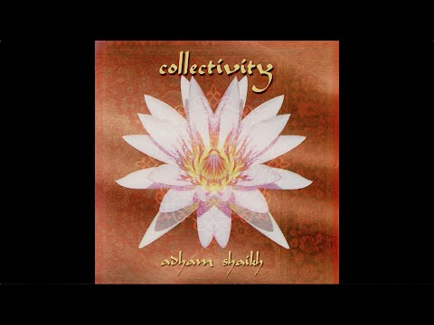 Adham Shaikh - Collectivity (Full album / Álbum Completo)
