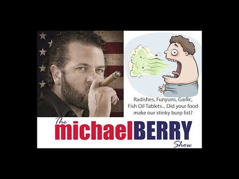 Michael Berry - Funyuns, Radishes, Garlic..Stinky burp food