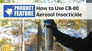 How to Use CB-80 Aerosol Insecticide