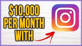 How To Make Money With Instagram ($10,000 PER MONTH 2018)