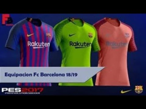 0409edc0f PES 2017 Kit FC Barcelona 2018-2019 by Perez Pozo - YouTube