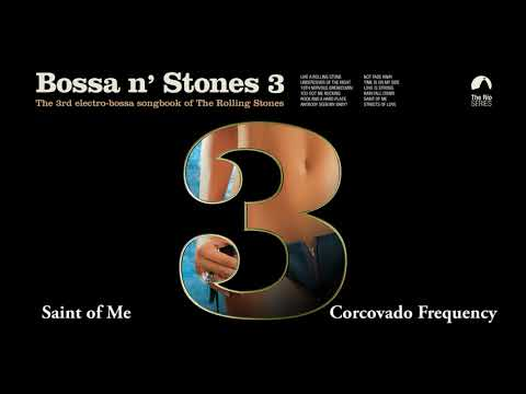 Saint of Me - Corcovado Frequency (Bossa n´Stones 3)