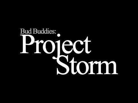 Bud Buddies: Project Storm     #projectstorm