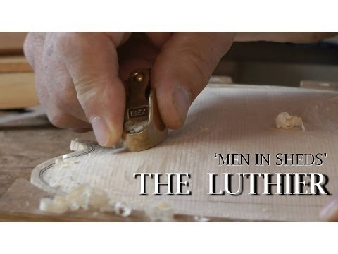 """""""Men in Sheds"""" - The Luthier"""
