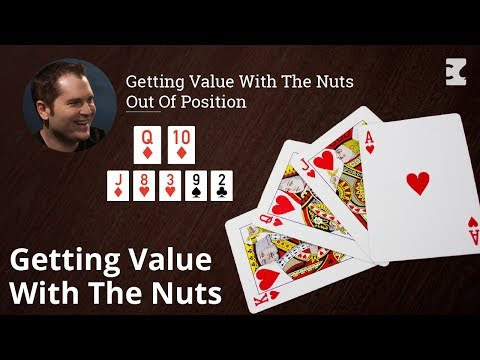Poker Strategy: Getting Value With The Nuts Out Of Position