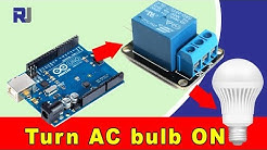 How to use 5V Relay with Arduino to turn ON and OFF AC  bulb or DC load