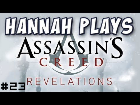 Hannah Plays! - Assassin's Creed Revelations 23 - Into the Shadows |