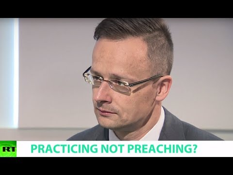 PRACTICING NOT PREACHING? Ft. Peter Szijjarto, Hungarian Minister of Foreign Affairs