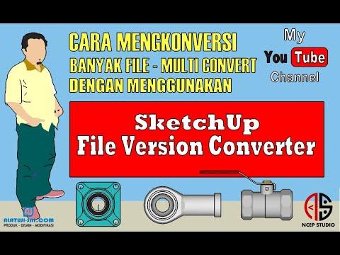 Cara Mengkonversi Banyak File Sekaligus Dengan SketchUp ...