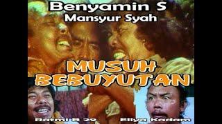 MUSUH BEBUYUTAN - Benyamin S Full Movie  ( Sayasukaa )