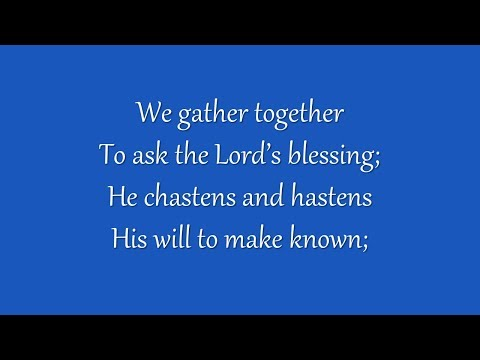 We Gather Together (Grace Community Church)
