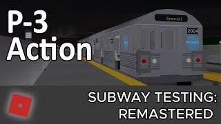 ROBLOX-ing   P-3 Subway Testing Remastered [Part 5]   #9