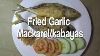 FRIED GARLIC MACKAREL (KABAYAS)