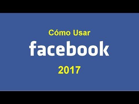 COMO USAR FACEBOOK (PASO A PASO) 2017