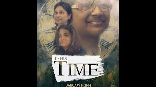 IN HIS TIME | SHORT FILM | HOLY SPIRIT INTERACTIVE
