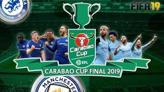 Chelsea vs Manchester City | FIFA 19 Carabao Cup Final 2019