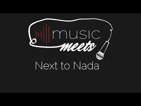 Music Meets: Next to Nada