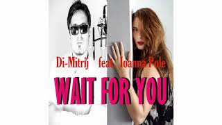 Di-Mitrij feat. Ioanna Pole -  Wait For You