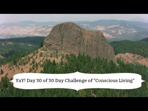 """YaY! Day 30 of 30 Day Challenge of """"Conscious Living"""""""