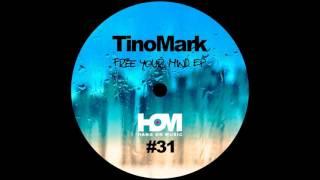 TinoMark Free Your Mind Original Mix