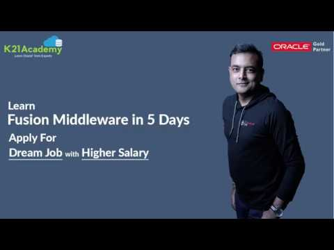 5 Days to Start Oracle Fusion Middleware & Apply for better