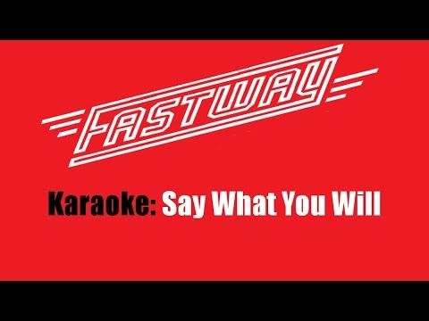 Karaoke: Fastway / Say What You Will