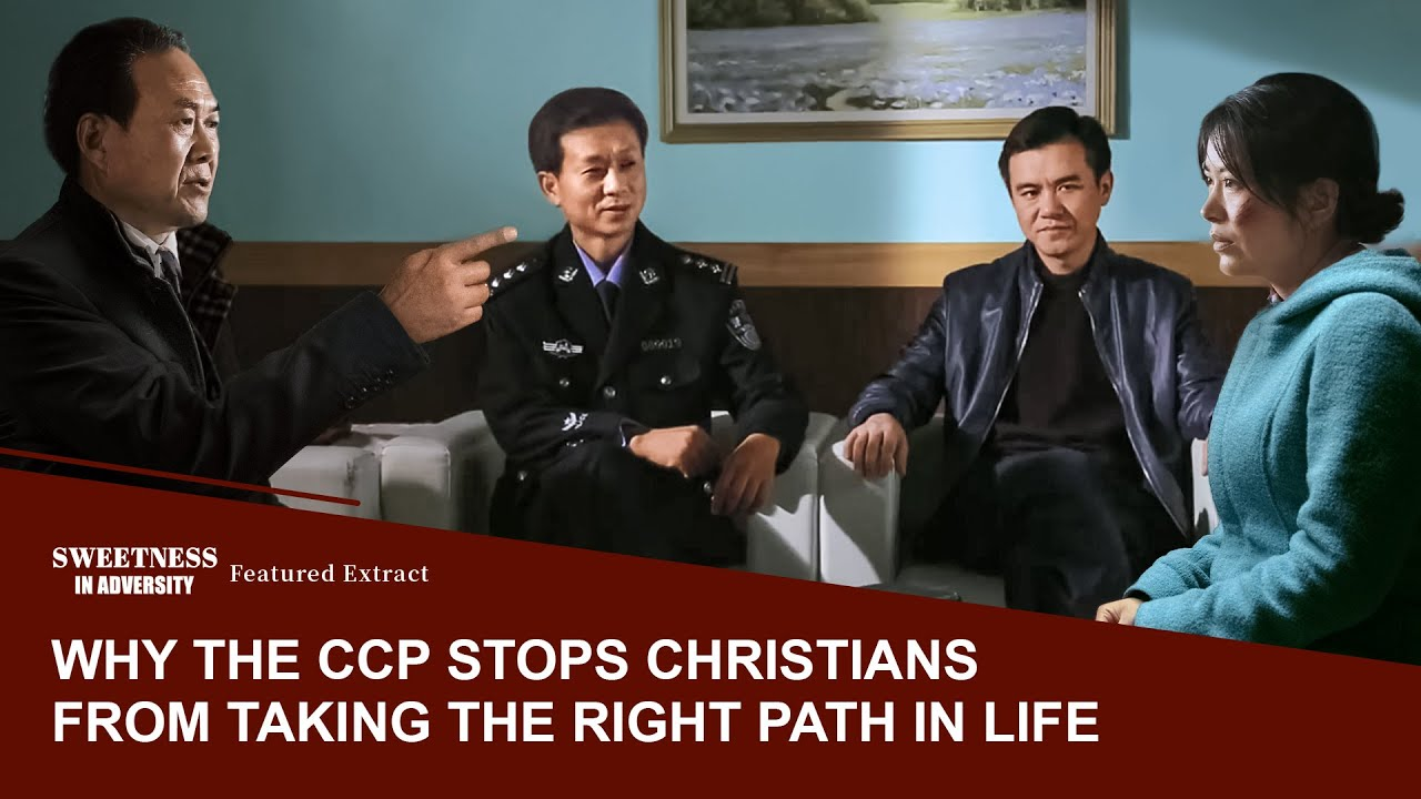 """Christian Movie Extract 2 From """"Sweetness in Adversity"""": Why the CCP Stops Christians From Taking the Right Path in Life"""