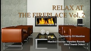 DJ Maretimo - Relax At The Fireplace Vol. 2 (2 Hours) HD, 2018, warm &amp sensitive lounge ...