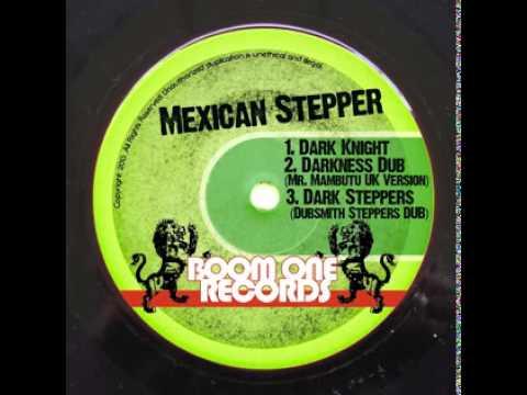 Mexican Stepper - Dark Knight (Original Mix)