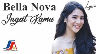 Download Lagu Bella Nova - Ingat Kamu  (Official Video Lyric)
