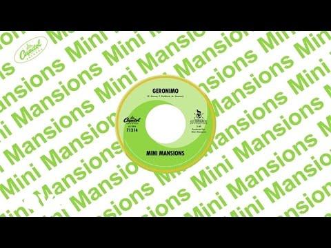 Mini Mansions – Geronimo (Audio)