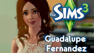 #1 The Sims 3 - Guadalupe Fernandez!