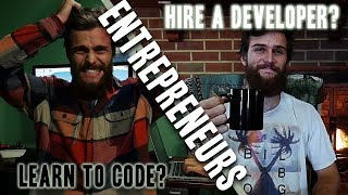 Should Entrepreneurs Learn to Code or Hire a Software Developer?