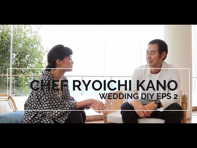 wedding diy vlog eps 2 : INTERVIEW WITH CHEF RYOICHI KANO