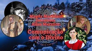 Entrevista de Allan Marante para Magda Mariolani: Comunicação com o Divino