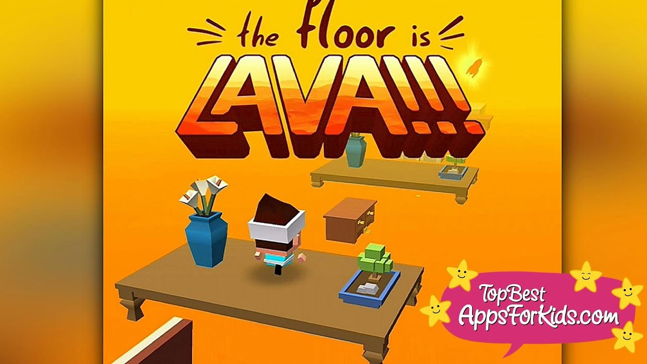 The Floor Is Lava 🔥 Free Game App For Kids Android, IPad U0026 IPhone
