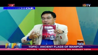 8 PM DISCUSSION HOUR TOPIC : ANCIENT FLAG OF MANIPUR   14th AUGUST 2018 / LIVE