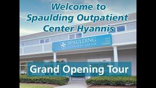 Spaulding Hyannis VIRTUAL Grand Opening Tour