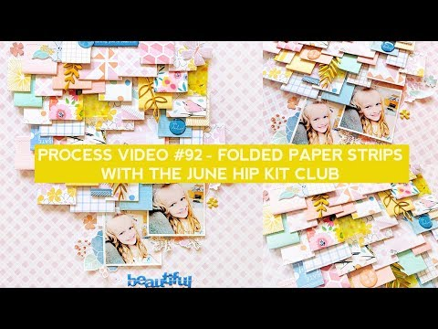 Process Video #92 - Folded Paper Strips with the June Hip Kit Club