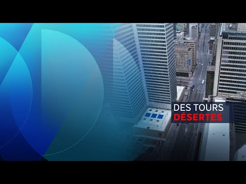 Des tours désertes au centre-ville de Montréal