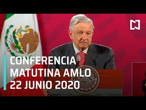 Conferencia matutina del presidente Andrés Manuel López Obrador, lunes 22 de junio de 2020