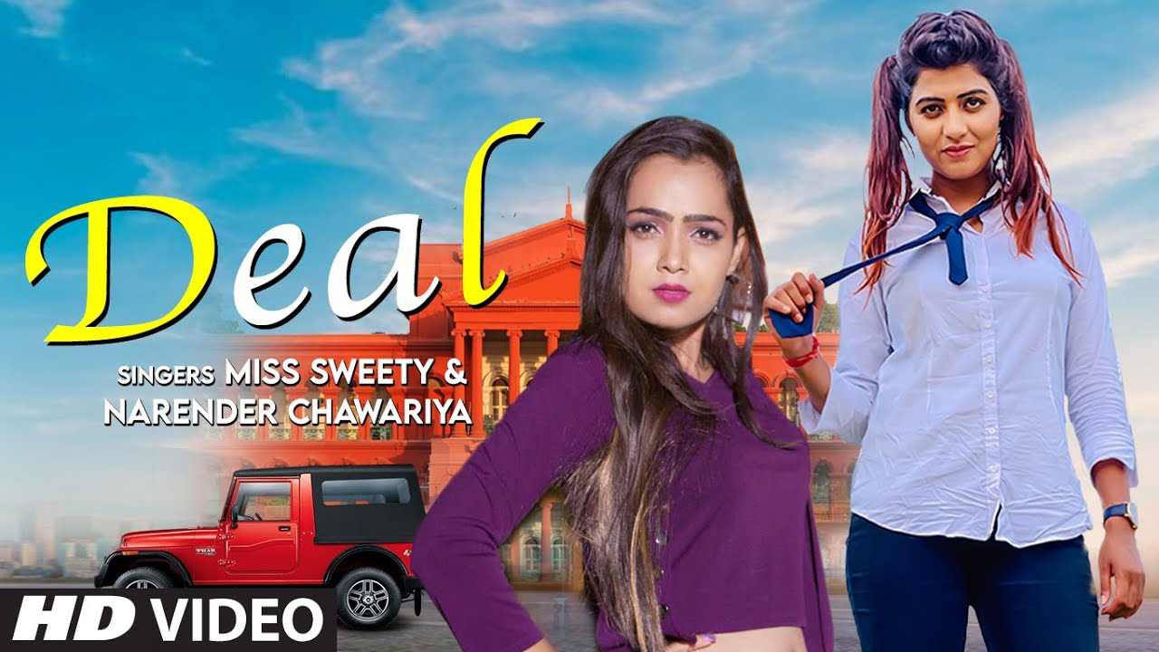 """Deal"" Miss Sweety, Narender Chawriya Feat. Sonika Singh, Biru Kataria New Haryanvi Video Song 2020"