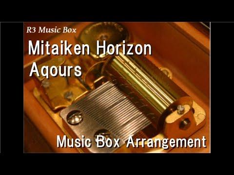 """Mitaiken Horizon/Aqours [Music Box] (Anime """"Love Live! Sunshine!!"""" Character Song)"""