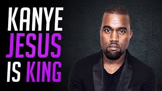 Kanye || Jesus is King!